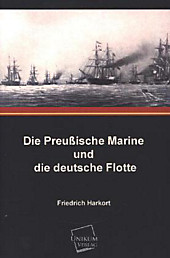 Die Preußische Marine und die deutsche Flotte