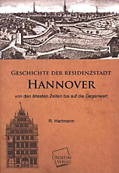 Geschichte der Residenzstadt Hannover