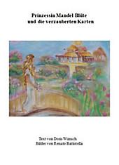 Pinzessin Mandel Blüte und die verzauberten Karten: Der Kleine Drache, Das Sternen Kind, Die kleine Wasser Nixe und der Feuerdrache, Prinzessin Mandel