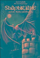 Shaphiriane und der Mythos des Drachen : Von Halblingen, Zauberschulen und Dämonologen