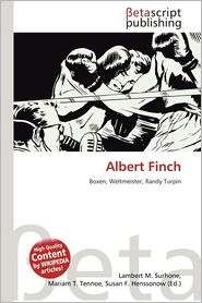 Albert Finch - Lambert M. Surhone (Editor), Mariam T. Tennoe (Editor), Susan F. Henssonow (Editor)