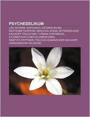 Psychedelikum: LSD, Ketamin, Ayahuasca, Azteken-Salbei, Dextromethorphan, Mescalin, Ergin, Spitzkegeliger Kahlkopf, Psilocybin, Turbina corymbosa, ... Psilocin, Kubanischer Kahlkopf