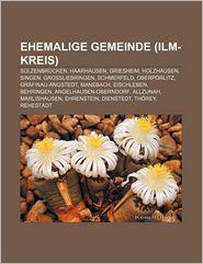 Ehemalige Gemeinde (ILM-Kreis): Sulzenbrucken, Haarhausen, Griesheim, Holzhausen, Singen, Grossliebringen, Schmerfeld, Oberporlitz - Quelle Wikipedia