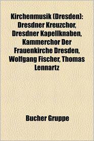 Kirchenmusik (Dresden) - B Cher Gruppe (Editor)