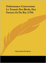Ordonnance Concernant Le Transit Des Bleds, Des Farines Et Du Riz (1794) - Chancellerie De Berne