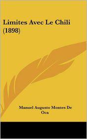 Limites Avec Le Chili (1898) - Manuel Augusto Montes De Oca