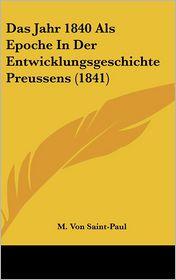Das Jahr 1840 Als Epoche In Der Entwicklungsgeschichte Preussens (1841) - M. Von Saint-Paul