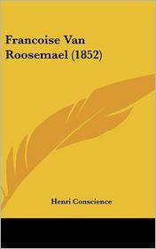 Francoise Van Roosemael (1852) - Henri Conscience