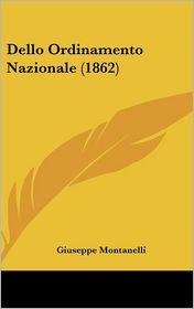 Dello Ordinamento Nazionale (1862) - Giuseppe Montanelli
