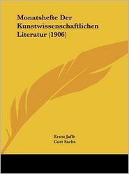 Monatshefte Der Kunstwissenschaftlichen Literatur (1906) - Ernst Jaffe (Editor), Curt Sachs (Editor)