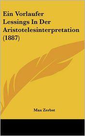 Ein Vorlaufer Lessings In Der Aristotelesinterpretation (1887) - Max Zerbst