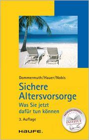 Sichere Altersvorsorge: TaschenGuide - Thomas Dommermuth, Michael Hauer, Frank Nobis