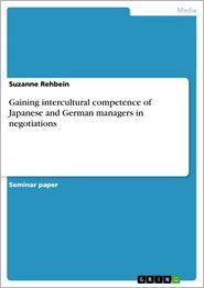Gaining intercultural competence of Japanese and German managers in negotiations - Suzanne Rehbein