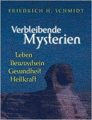 Verbleibende Mysterien - Friedrich Schmidt