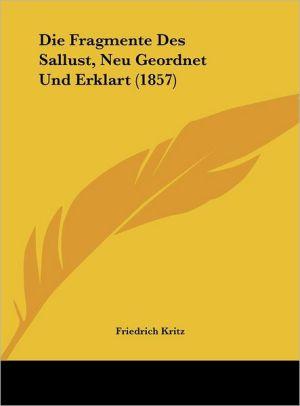 Die Fragmente Des Sallust, Neu Geordnet Und Erklart (1857)