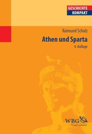 Athen und Sparta - Raimund Schulz