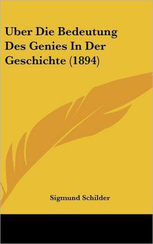 Uber Die Bedeutung Des Genies In Der Geschichte (1894)