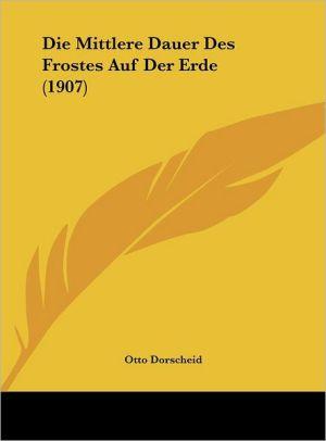 Die Mittlere Dauer Des Frostes Auf Der Erde (1907)