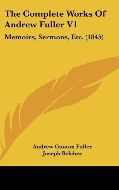 The Complete Works Of Andrew Fuller V1 als Buch von Andrew Gunton Fuller - Andrew Gunton Fuller
