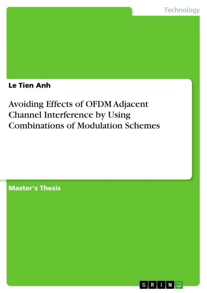 Avoiding Effects of OFDM Adjacent Channel Interference by Using Combinations of Modulation Schemes als eBook Download von Le Tien Anh - Le Tien Anh