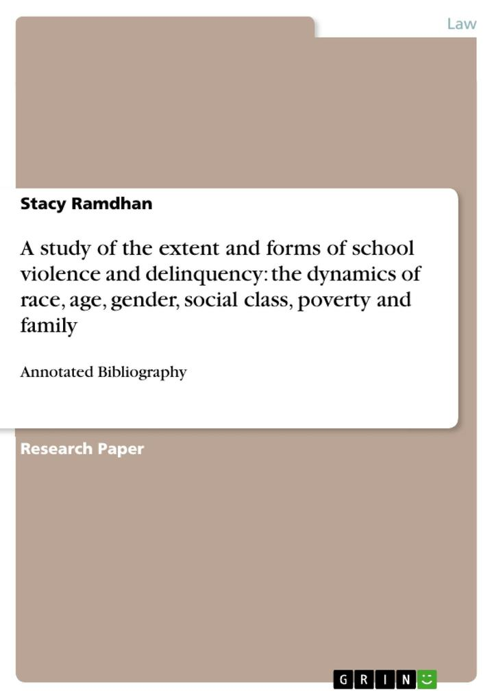 A study of the extent and forms of school violence and delinquency: the dynamics of race, age, gender, social class, poverty and family als eBook ... - Stacy Ramdhan