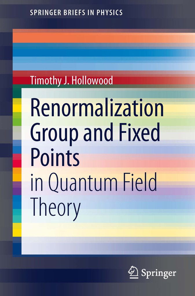 Renormalization Group and Fixed Points als eBook Download von Timothy J Hollowood - Timothy J Hollowood