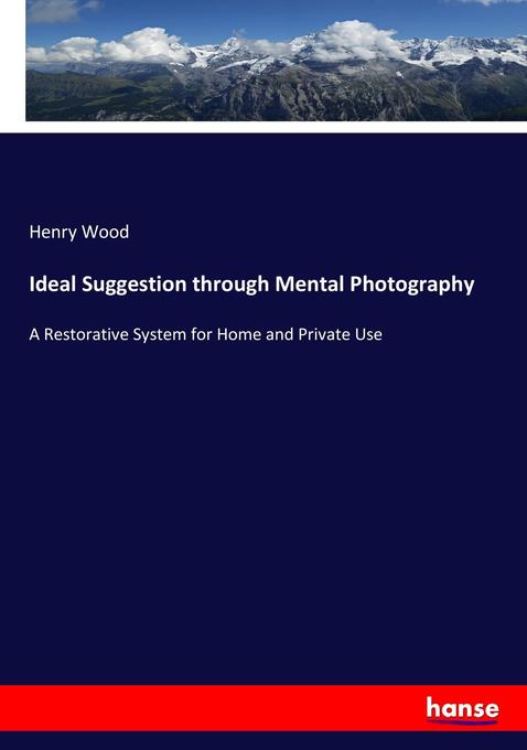Ideal Suggestion through Mental Photography als Buch von Henry Wood - Henry Wood