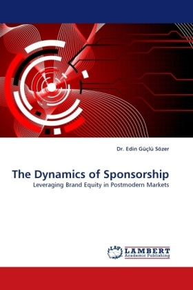 The Dynamics of Sponsorship - Leveraging Brand Equity in Postmodern Markets - Sözer, Edin Güçlü
