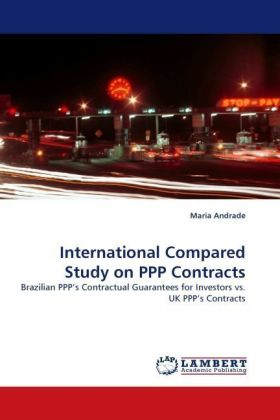 International Compared Study on PPP Contracts - Brazilian PPP s Contractual Guarantees for Investors vs. UK PPP s Contracts - Andrade, Maria