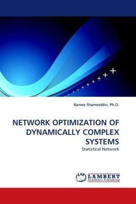 NETWORK OPTIMIZATION OF DYNAMICALLY COMPLEX SYSTEMS - Statistical Network - Shamseldin, Ramez