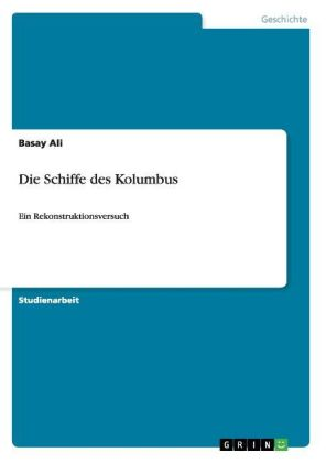 Akademische Schriftenreihe: Die Schiffe des Kolumbus - Ein Rekonstruktionsversuch - Ali, Basay