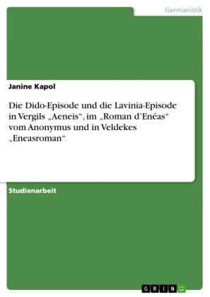 Akademische Schriftenreihe: Die Dido-Episode und die Lavinia-Episode in Vergils