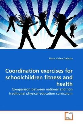 Coordination exercises for schoolchildren fitness and health - Comparison between national and non traditional physical education curriculum - Gallotta, Maria Chiara
