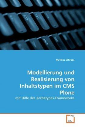 Modellierung und Realisierung von Inhaltstypen im CMS Plone - mit Hilfe des Archetypes-Frameworks - Schraps, Mathias