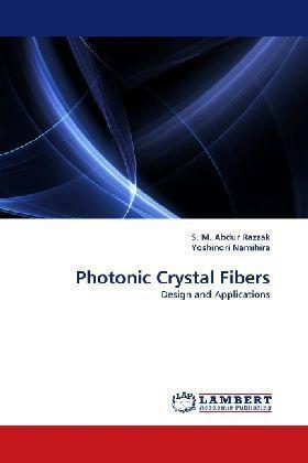 Photonic Crystal Fibers - Design and Applications - Razzak, S. M. Abdur / Namihira, Yoshinori