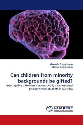 Can children from minority backgrounds be gifted? - Investigating giftedness among socially disadvantaged primary school students in Australia - Guggisberg, Manuela / Guggisberg, Marika