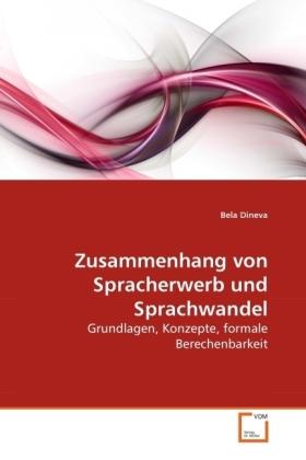 Zusammenhang von Spracherwerb und Sprachwandel - Grundlagen, Konzepte, formale Berechenbarkeit - Dineva, Bela