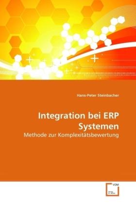 Integration bei ERP Systemen - Methode zur Komplexitätsbewertung - Steinbacher, Hans-Peter