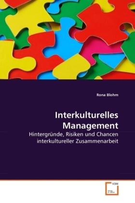 Interkulturelles Management - Hintergründe, Risiken und Chancen interkultureller Zusammenarbeit - Blohm, Rona