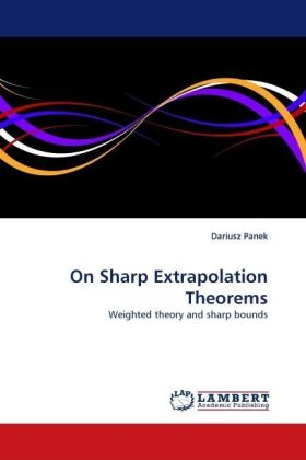 On Sharp Extrapolation Theorems - Weighted theory and sharp bounds - Panek, Dariusz