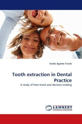Tooth extraction in Dental Practice - A study of time trend and decision-making - Trovik, Tordis Agnete
