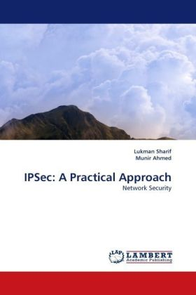 IPSec: A Practical Approach - Network Security - Sharif, Lukman / Ahmed, Munir