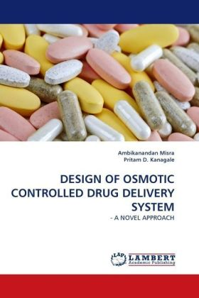 DESIGN OF OSMOTIC CONTROLLED DRUG DELIVERY SYSTEM - - A NOVEL APPROACH