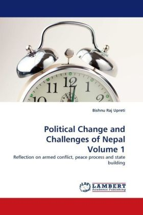 Political Change and Challenges of Nepal Volume 1 - Reflection on armed conflict, peace process and state building - Upreti, Bishnu Raj