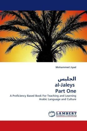 al-Jaleys Part One - A Proficiency Based Book For Teaching and Learning Arabic Language and Culture - Jiyad, Mohammed