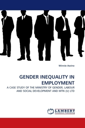 GENDER INEQUALITY IN EMPLOYMENT - A CASE STUDY OF THE MINISTRY OF GENDER, LABOUR AND SOCIAL DEVELOPMENT AND MTN (U) LTD - Awino, Winnie