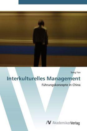 Interkulturelles Management - Führungskonzepte in China - Yan, Song