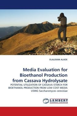Media Evaluation for Bioethanol Production from Cassava Hydrolysate - ALADE, OLALEKAN