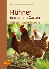 Hühner in meinem Garten - Alles über Haltung und Ställe - Beate und Leopold Peitz, Wilhelm Bauer